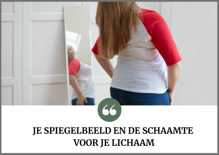 Je spiegelbeeld en de schaamte voor je lichaam blog